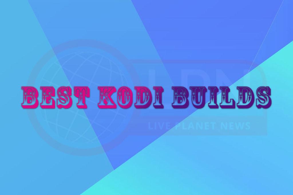 Best Kodi Builds For Firestick & Kodi 18 Leia